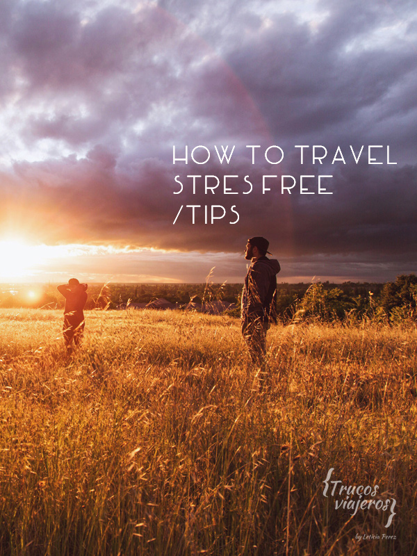 How to travel stress free tips