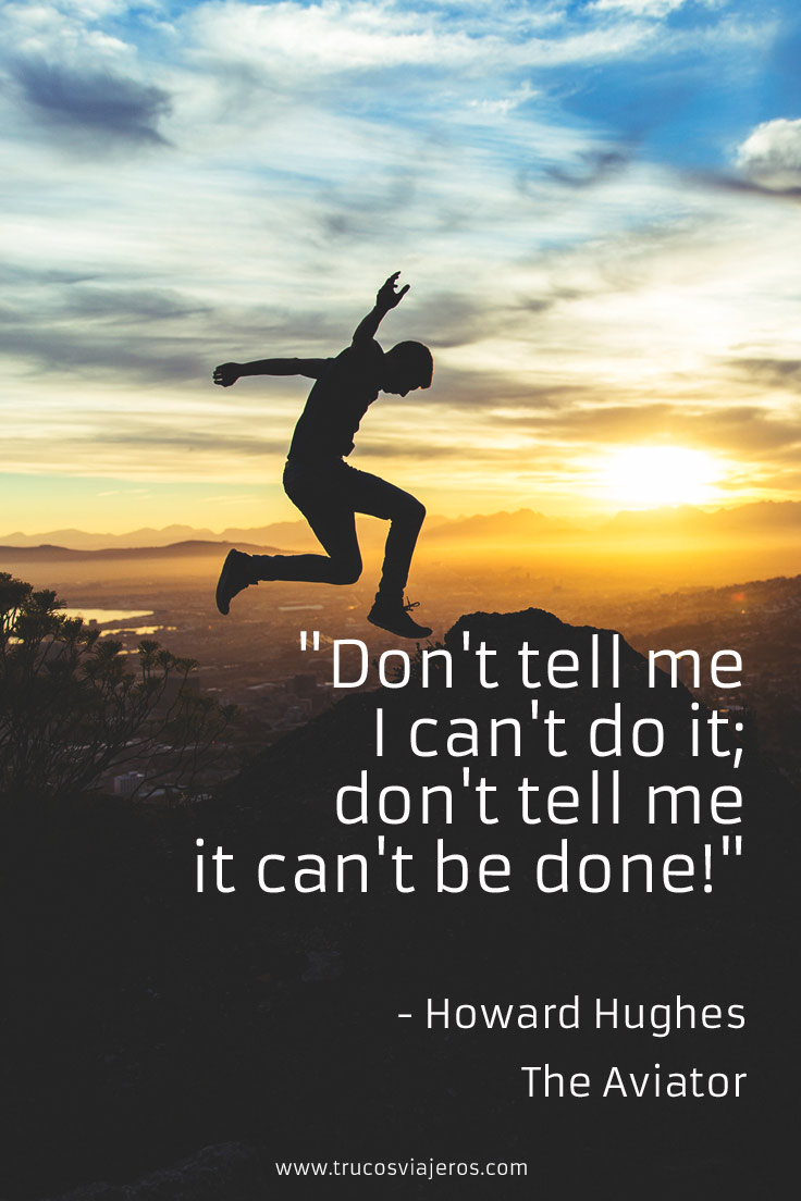 the aviator quote - don't tell me I can't do it