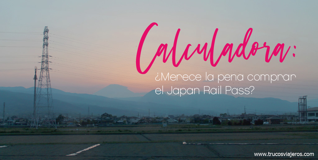 calculadora japan rail pass trucosviajeros